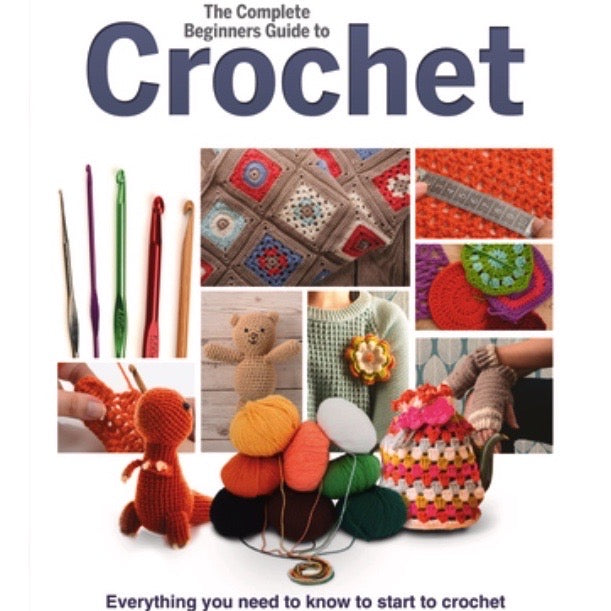 The Complete Beginner's Guide to Crochet | Sona Books