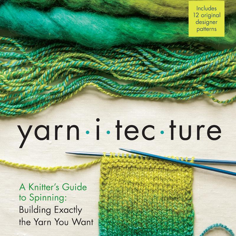 Yarnitecture: A Knitter's Guide to Spinning | Jillian Moreno