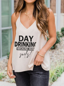 Day Drinking Because 2020 Sucks Tank