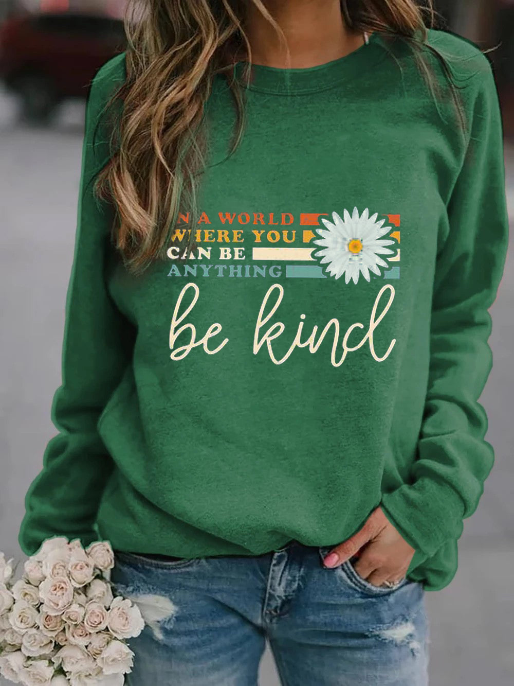In A World Where You Can Be Anything Be Kind Daisy Print Pullover