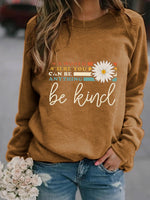 Load image into Gallery viewer, In A World Where You Can Be Anything Be Kind Daisy Print Pullover