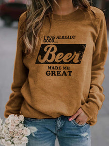 I WAS ALREADT GOOD Beer MADE ME GREAT Casual Top