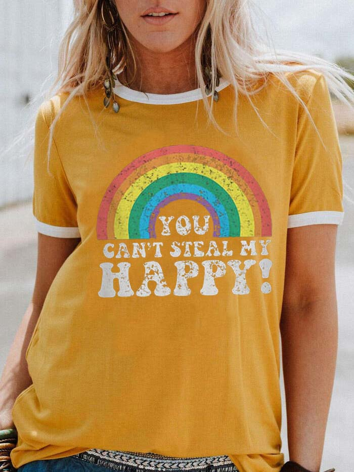 You Can't Steal My Happy T-shirt