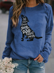 Women's Be The Person Your Dog Thinks You Are Sweatshirt