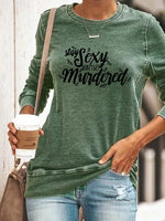 Load image into Gallery viewer, Women's Stay Sexy Don't Get Murdered T-shirt