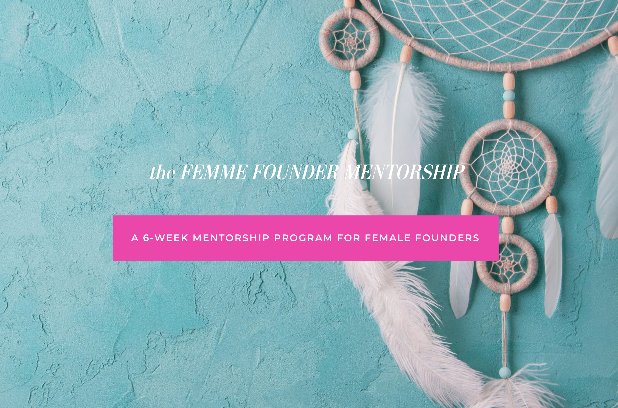 The Femme Founder Mentorship Program