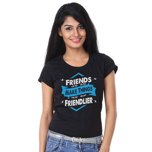 Friends Make Things Tee For Women