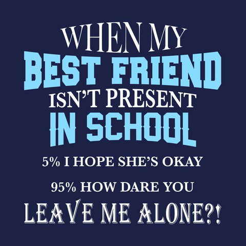 Best Friend Isn't Present Tee