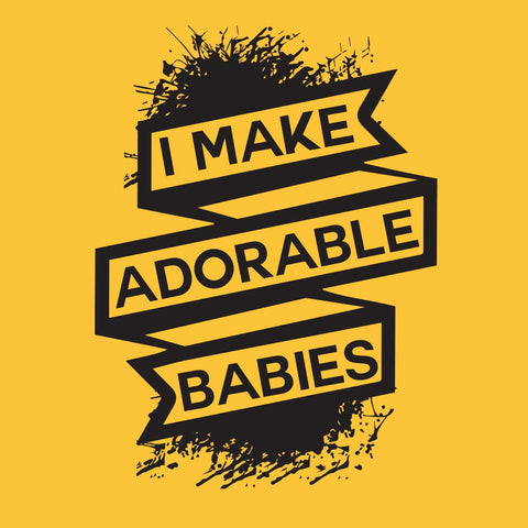 I make adorable babies Bodysuit and Tees