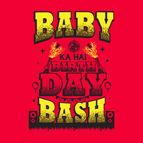 Baby ka hai birthday bash Bodysuit and Tees