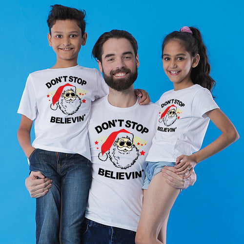 Don't Stop Believing, Dad ,Daughter And Son Matching Tees