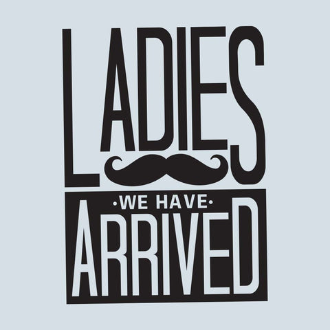 Ladies we have arrived Bodysuit and Tees