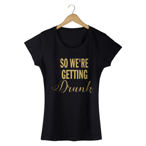 I'm Getting Married/ So we are getting drunk Tees