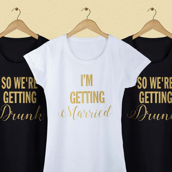 I M Getting Married So We Are Getting Drunk Tees