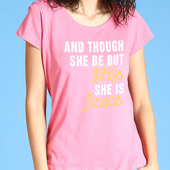 And Though She Be But Little Tees