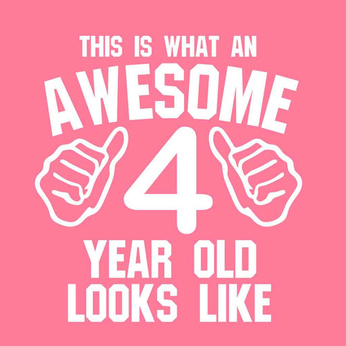 Awesome 4 Year Old Looks Like Birthday Tees