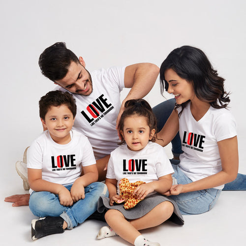 Love Like There Is No Tommorow Family Tees