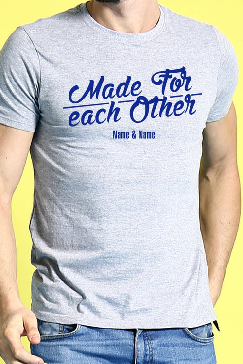 Made For Each Other, Matching Customisable Couples Tees