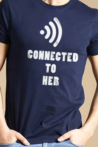 Connected to Her/ Connected to him Tees