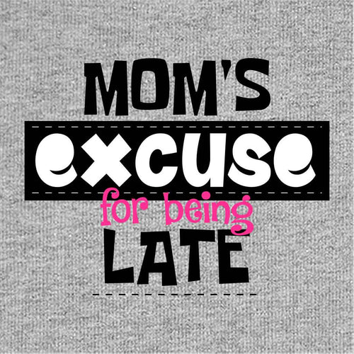 Mom's Excuse For Being Late Babysuit