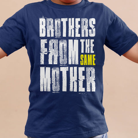 Brothers from the same mother Tees