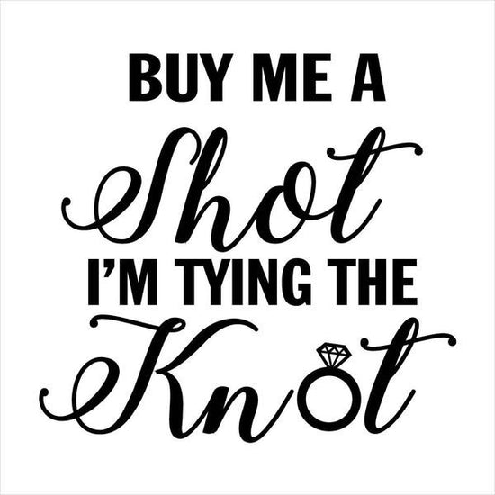 Buy Me A Shot I am Tying The Knot Tees
