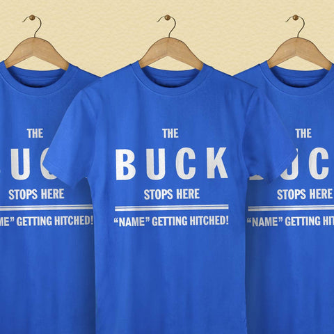 The Buck Stops Here Customize Tees