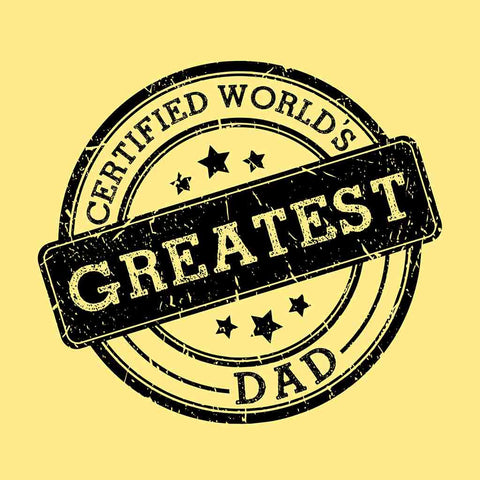 Certified Greatest Daughter/Certified Greatest Dad Tees