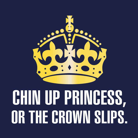 Chin Up Princess Tees