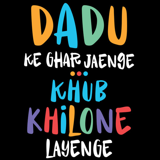 Dadu Ke Ghar Jayenge Matching Tees For Family