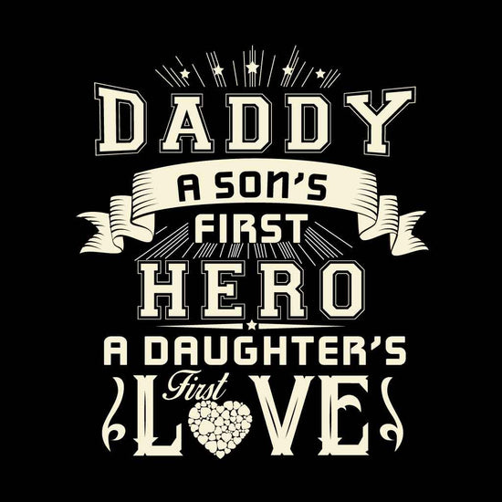 Daughter's First Love/ Son's First Hero Dad, Daughter & Son Tees