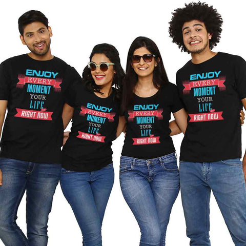 Enjoy Ever Moment Friends Tees