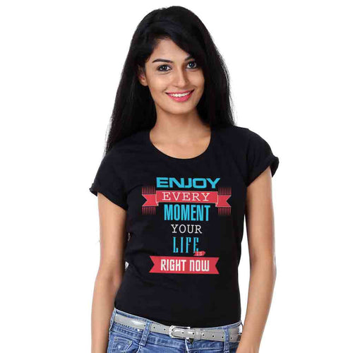 Enjoy Ever Moment Friends Tees for women