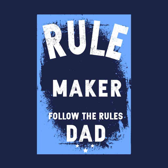 Rule Maker and Rule Breaker Dad and Daughter Tees
