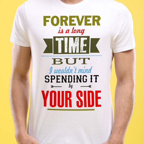 Forever Is A Long Time But Matching Couples Tees