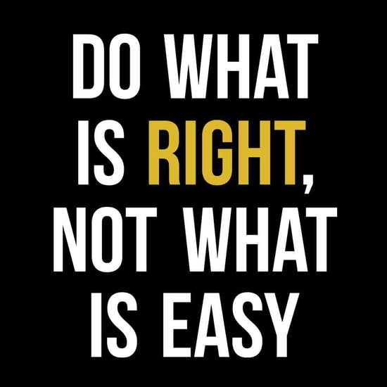 Do What is Right, Not What is Easy Tees