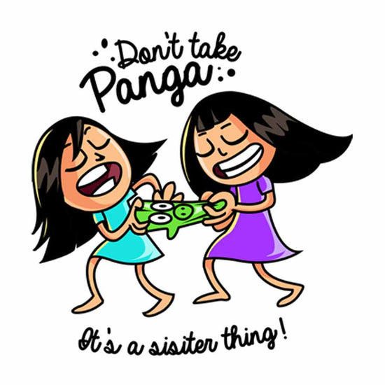 Don't Take Panga Tees