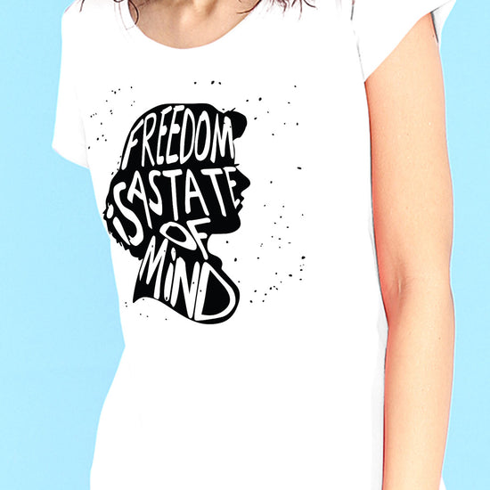 Freedom Is A State Of Mind Tees