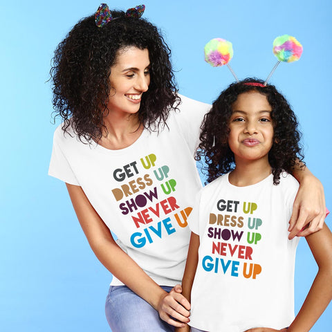 Get Up Dress Up Show Up Tees