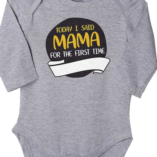 Today I Said Mama, Bodysuit For Baby