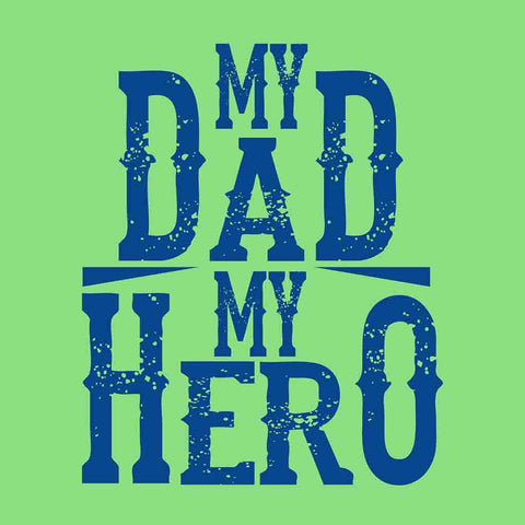 My Dad My Hero Bodysuit and Tees