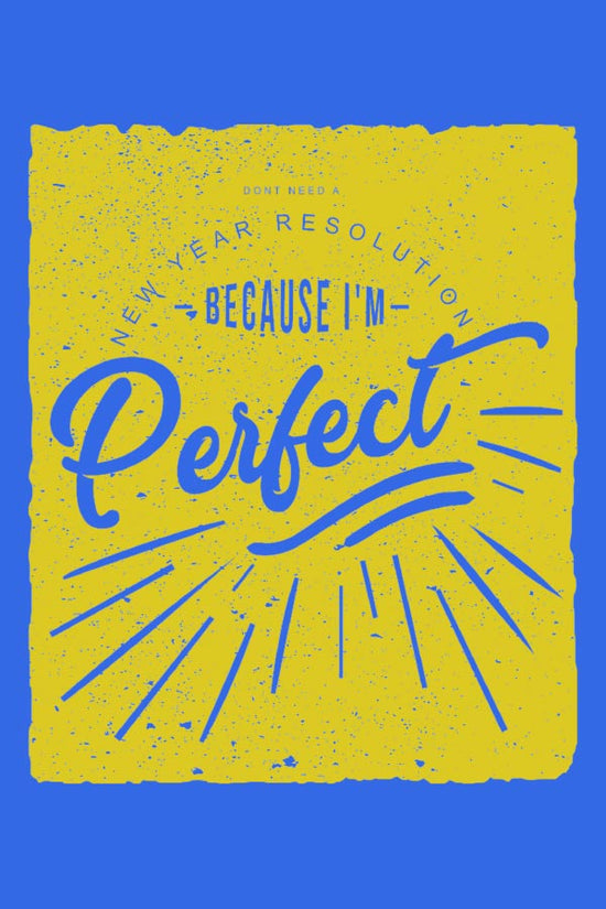 I Am Perfect, New Years Tee For Girls