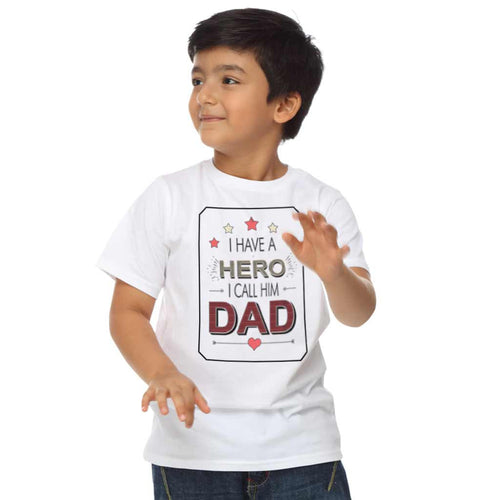 I have a Hero Father and Son White Tee For Son