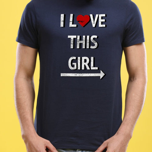I Love This Girl, Tee For Men