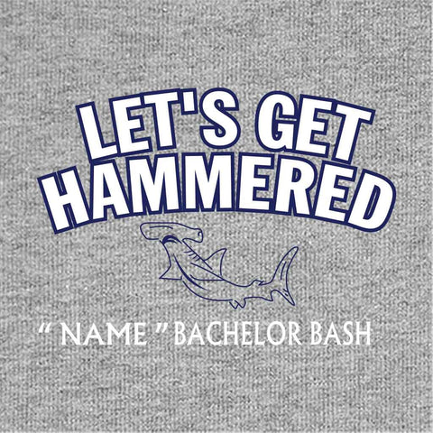 Lets Get Hammred Customize Tees
