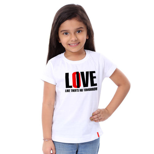 Love Like There Is No Tommorow Family Tees for daughter