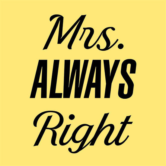 Mrs Always Right Couple Tees