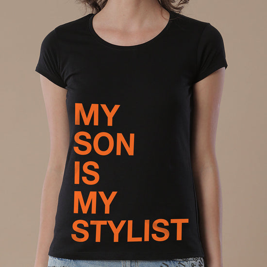 My Son Is My Stylist Tees