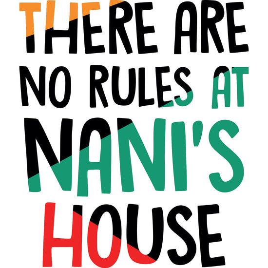 No Rules At Nanis House Matching Sibling Tees