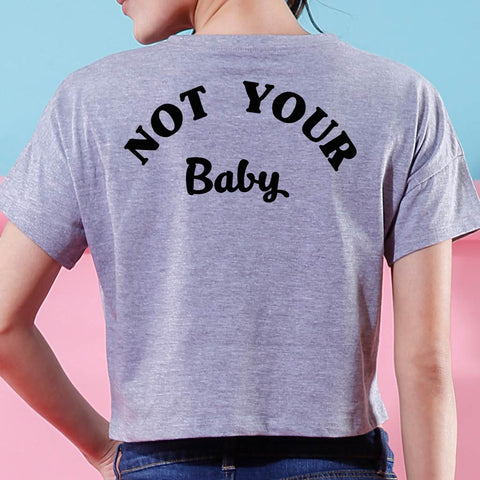 Not Your Baby, Crop Tops For Bffs
